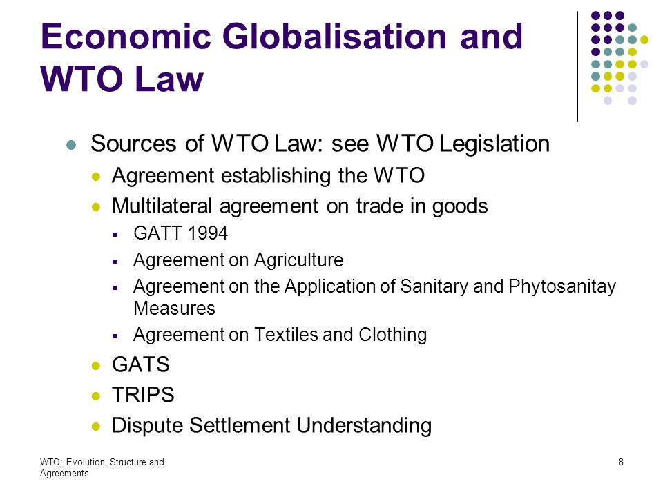The world trade organization evolution structure and agreements 8 economic globalisation platinumwayz