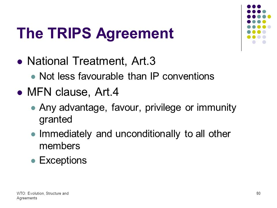The TRIPS Agreement National Treatment, Art.3 MFN clause, Art.4