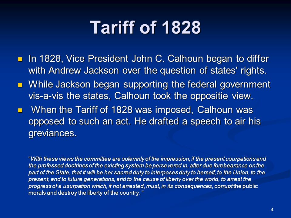 Tariff of 1828 In 1828, Vice President John C. Calhoun began to differ with Andrew Jackson over the question of states rights.