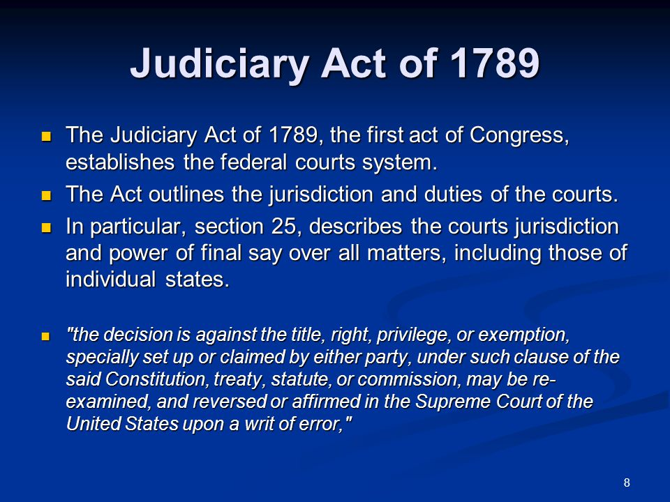 Judiciary Act of 1789 The Judiciary Act of 1789, the first act of Congress, establishes the federal courts system.
