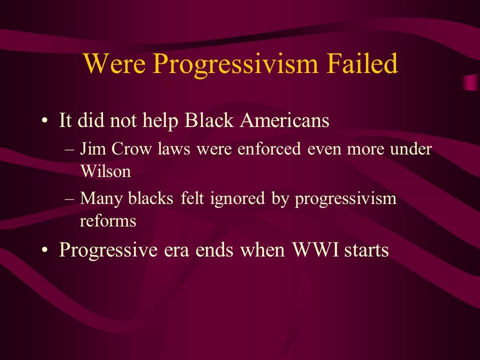 Were Progressivism Failed