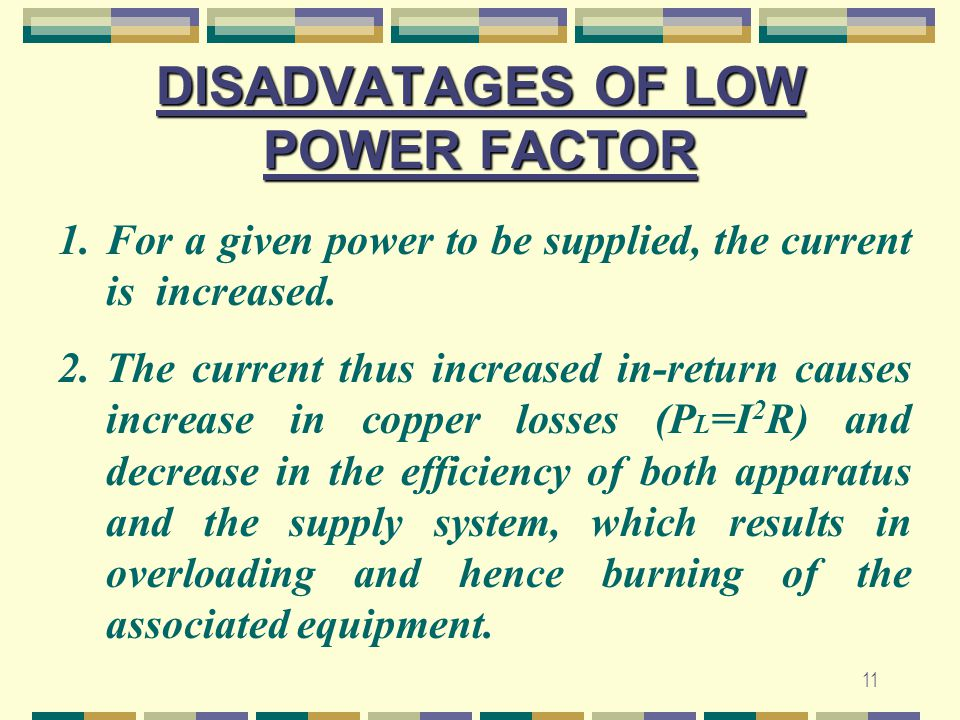 DISADVATAGES OF LOW POWER FACTOR