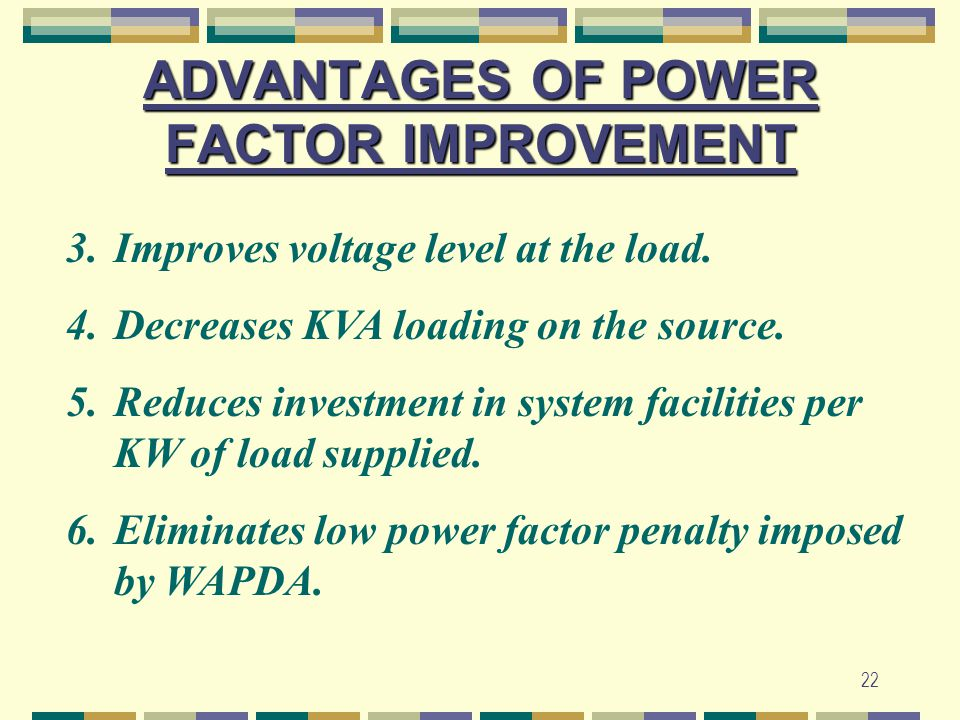ADVANTAGES OF POWER FACTOR IMPROVEMENT