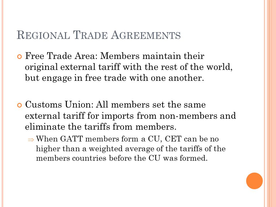 regional trade arrangements A trade agreement is a wide ranging taxes, tariff and trade treaty that often  includes investment guarantees.