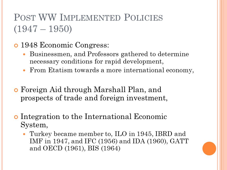 Post WW Implemented Policies (1947 – 1950)