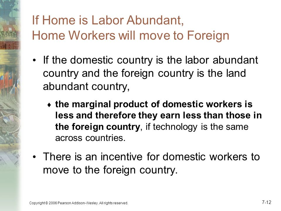 If Home is Labor Abundant, Home Workers will move to Foreign