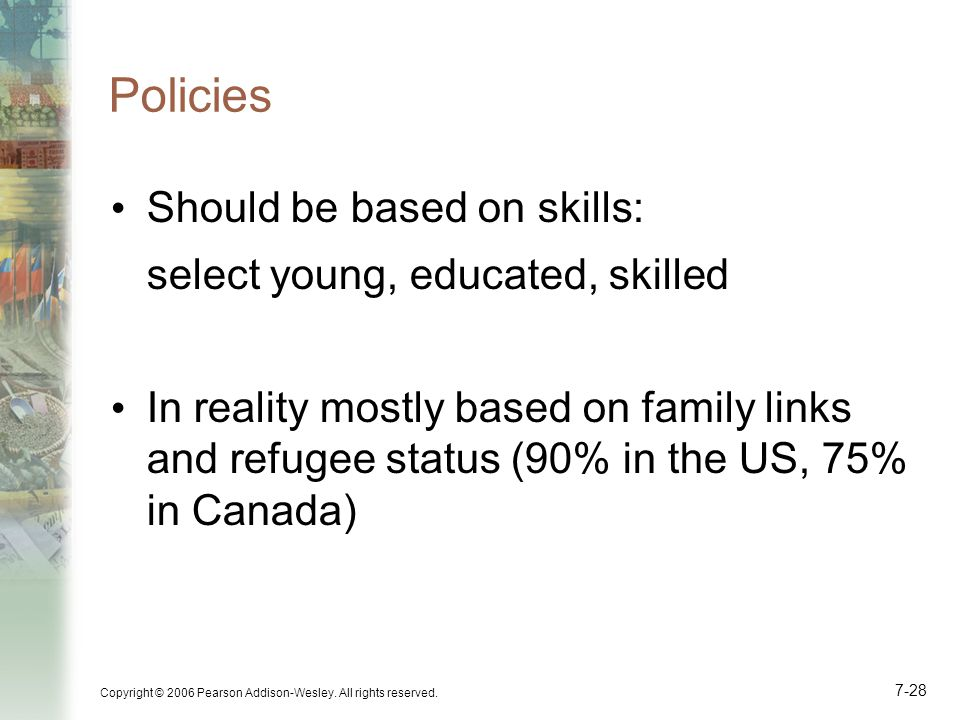 Policies Should be based on skills: select young, educated, skilled