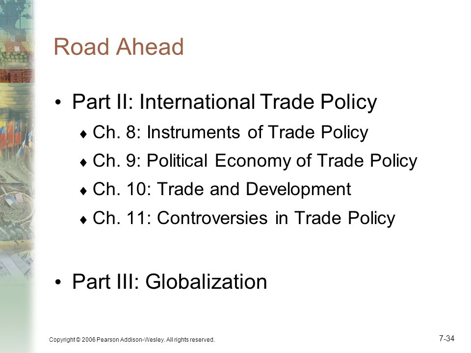 Road Ahead Part II: International Trade Policy Part III: Globalization