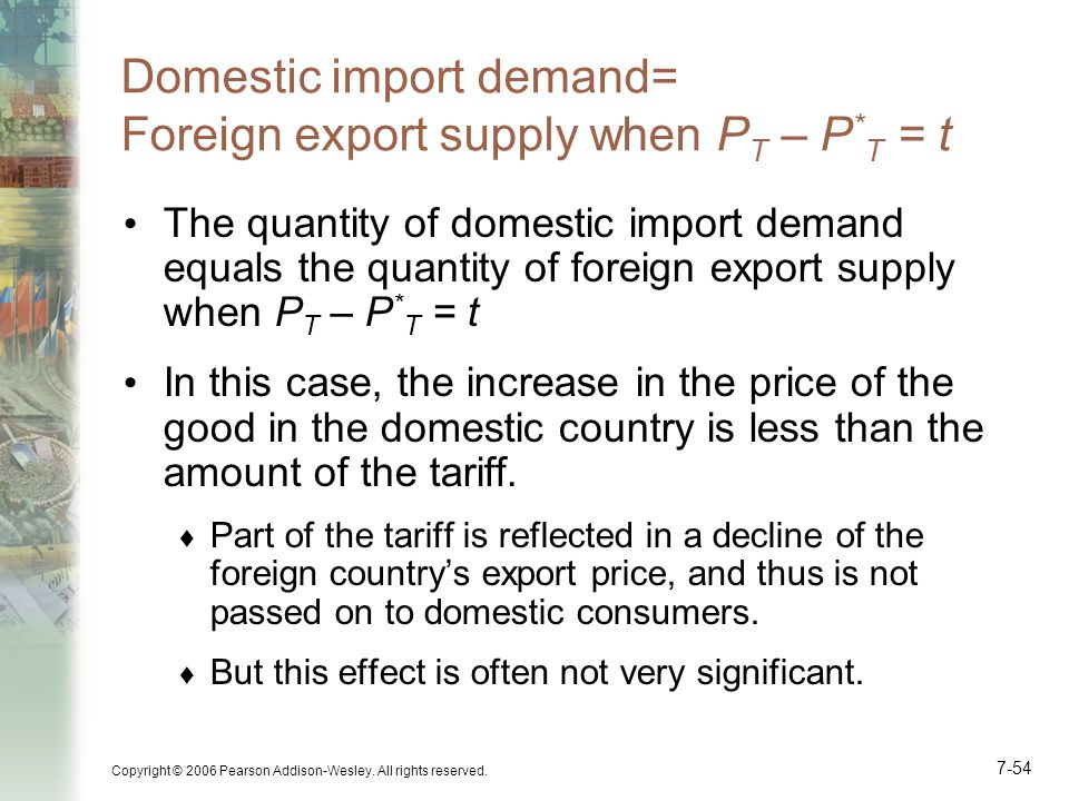 Domestic import demand= Foreign export supply when PT – P*T = t