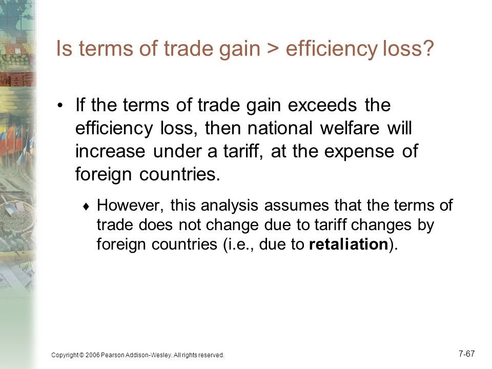 Is terms of trade gain > efficiency loss