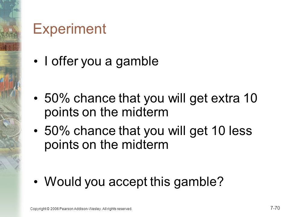 Experiment I offer you a gamble