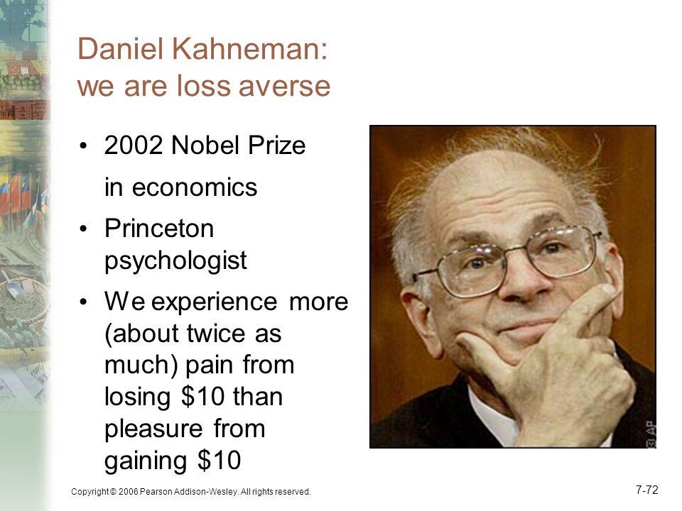 Daniel Kahneman: we are loss averse