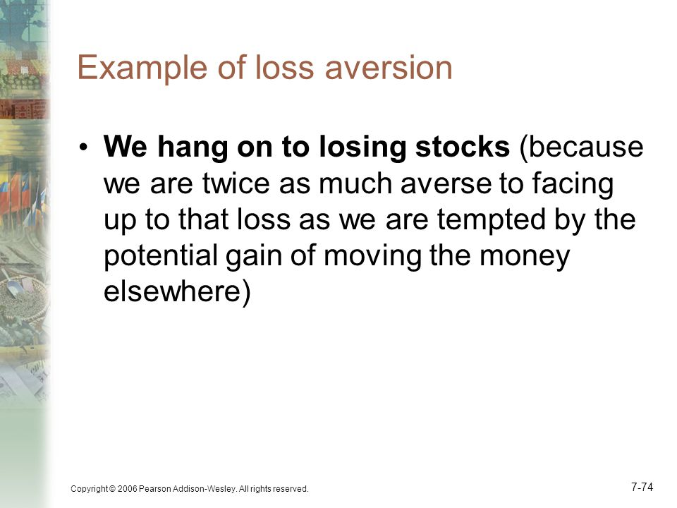 Example of loss aversion