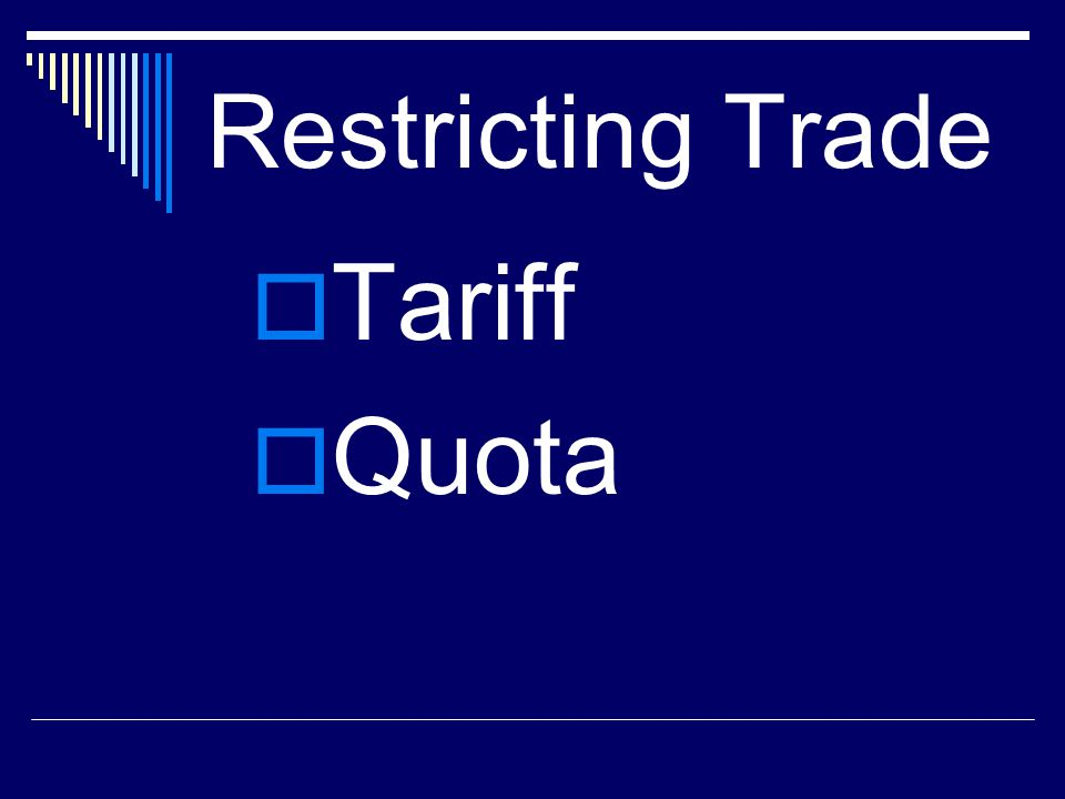 Restricting Trade Tariff Quota