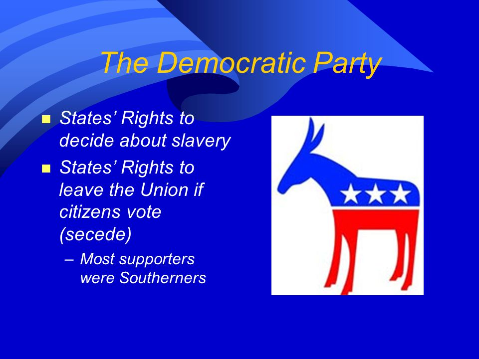 The Democratic Party States' Rights to decide about slavery