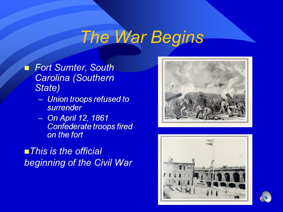The War Begins Fort Sumter, South Carolina (Southern State)