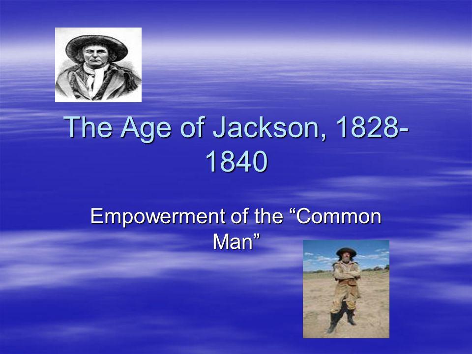 Empowerment of the Common Man
