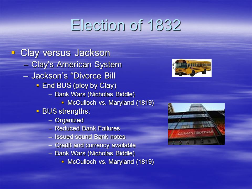 Election of 1832 Clay versus Jackson Clay's American System