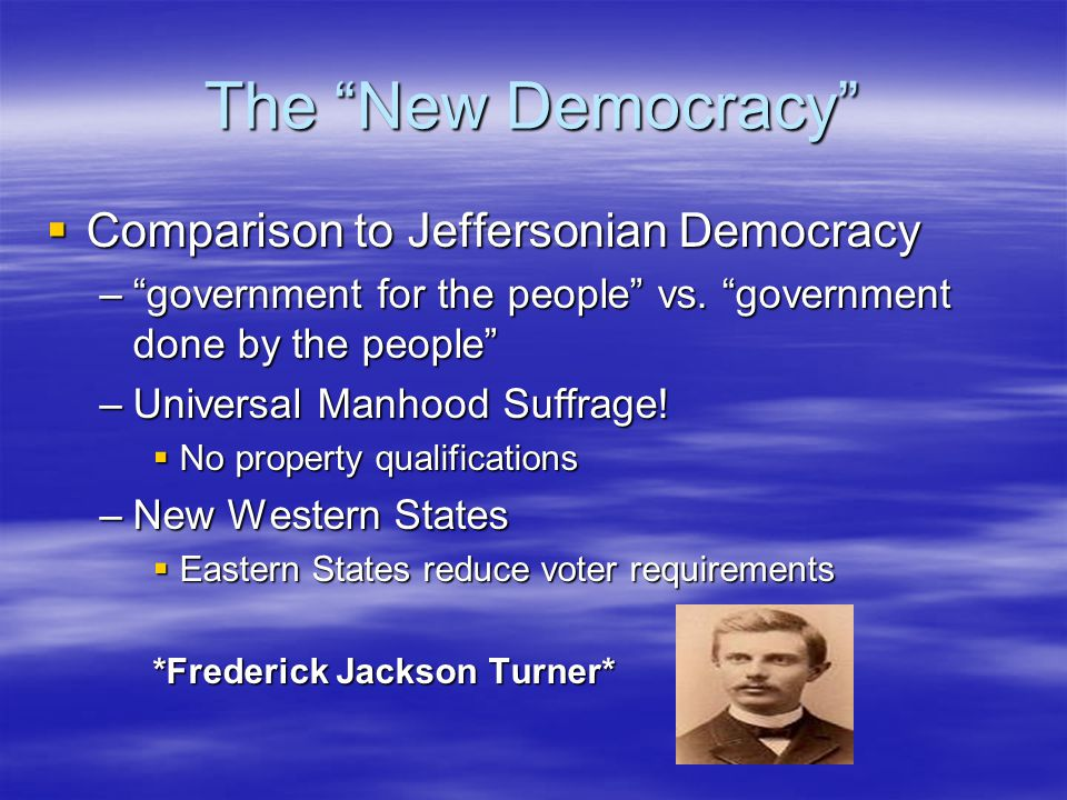 The New Democracy Comparison to Jeffersonian Democracy