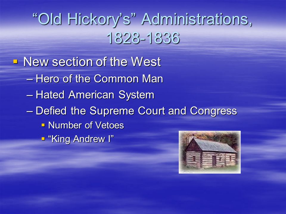 Old Hickory's Administrations, 1828-1836