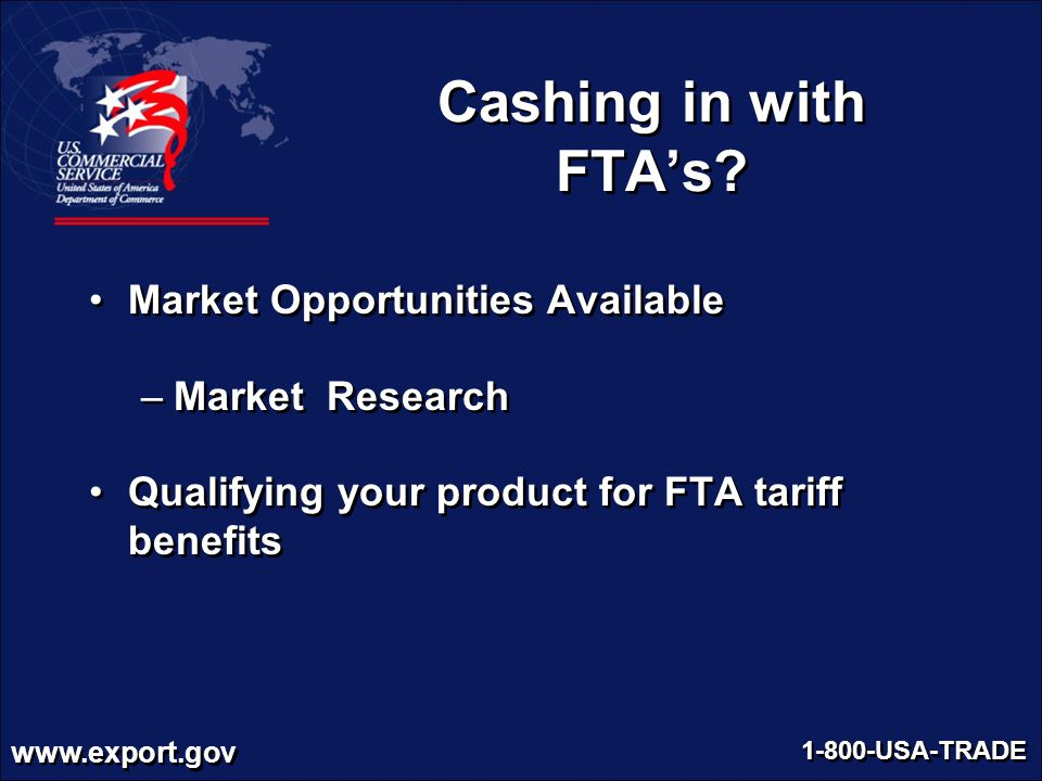 Cashing in with FTA's Market Opportunities Available Market Research