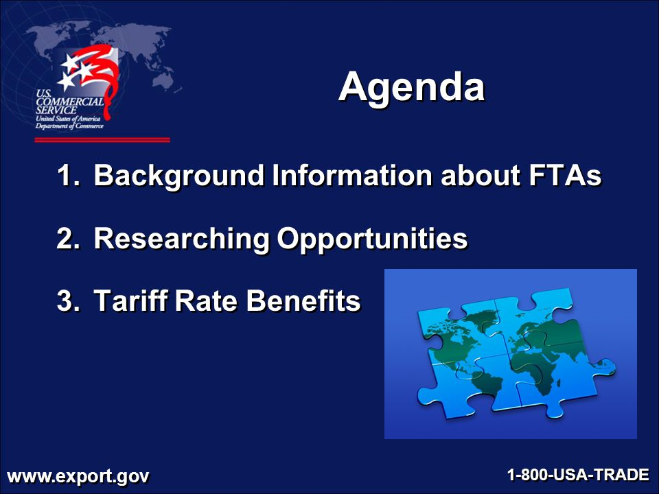 Agenda Background Information about FTAs Researching Opportunities