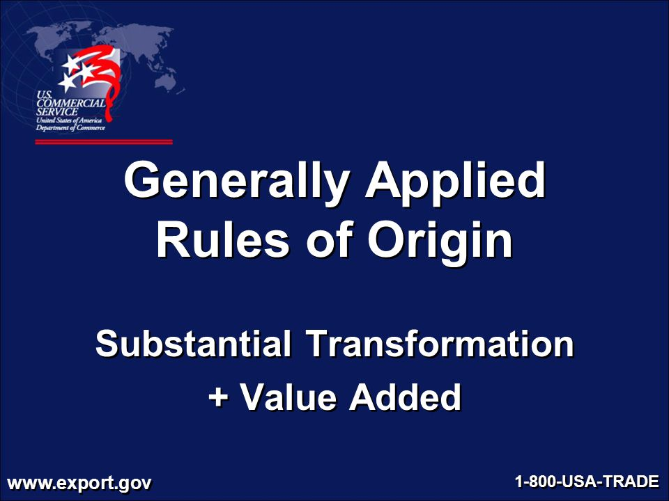 Generally Applied Rules of Origin Substantial Transformation