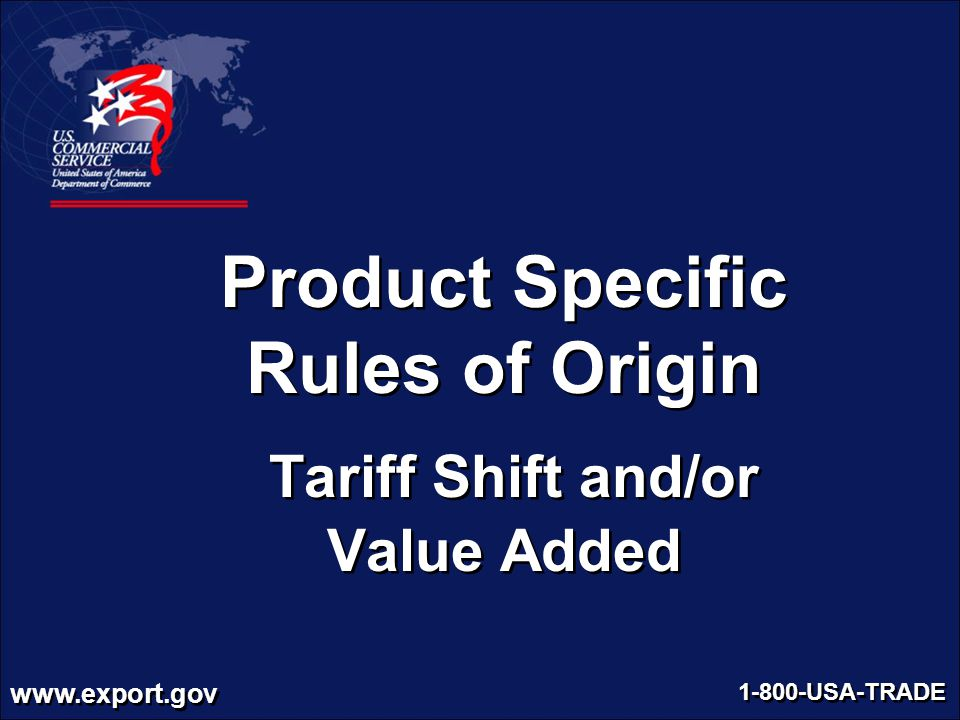 Product Specific Rules of Origin Tariff Shift and/or Value Added