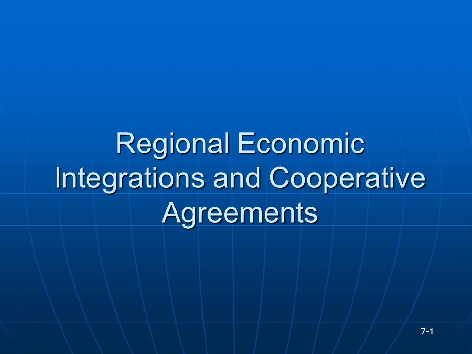 Regional Economic Integrations and Cooperative Agreements