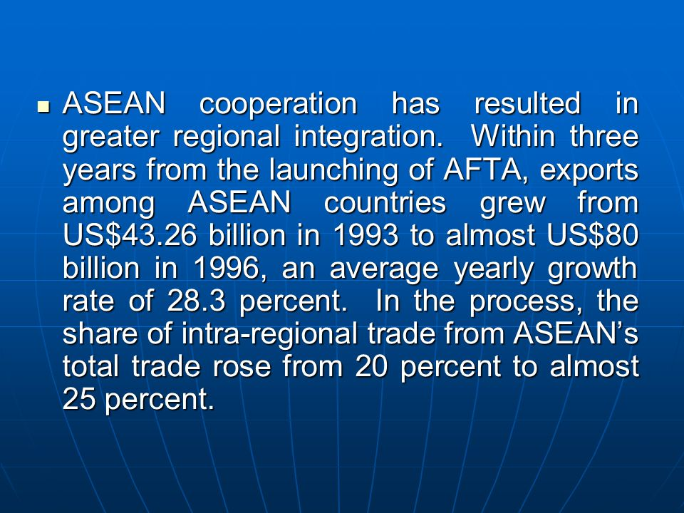 ASEAN cooperation has resulted in greater regional integration