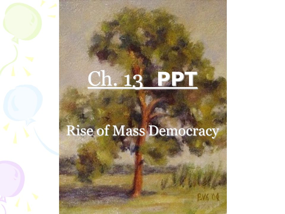 Ch. 13 PPT Rise of Mass Democracy