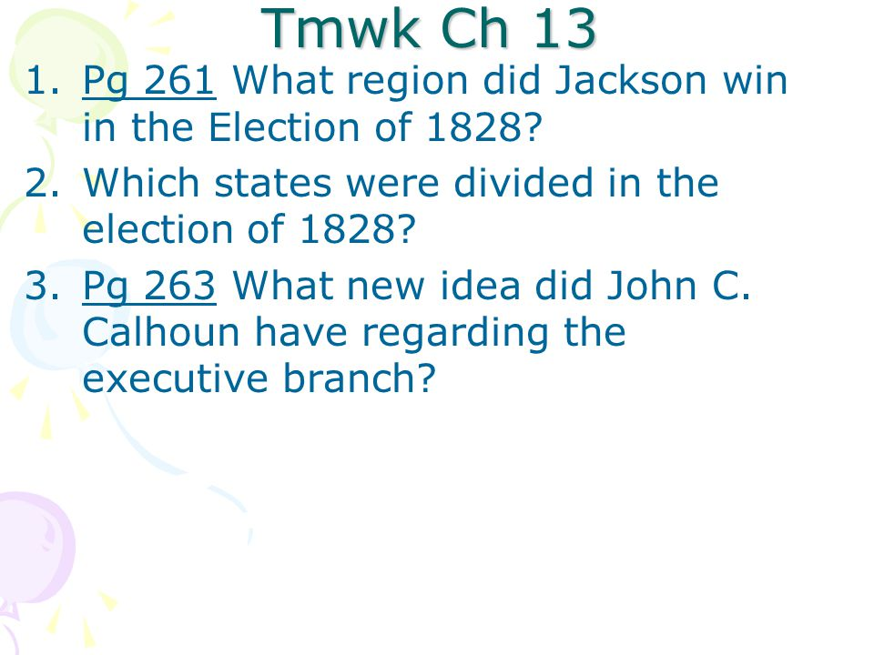 Tmwk Ch 13 Pg 261 What region did Jackson win in the Election of 1828