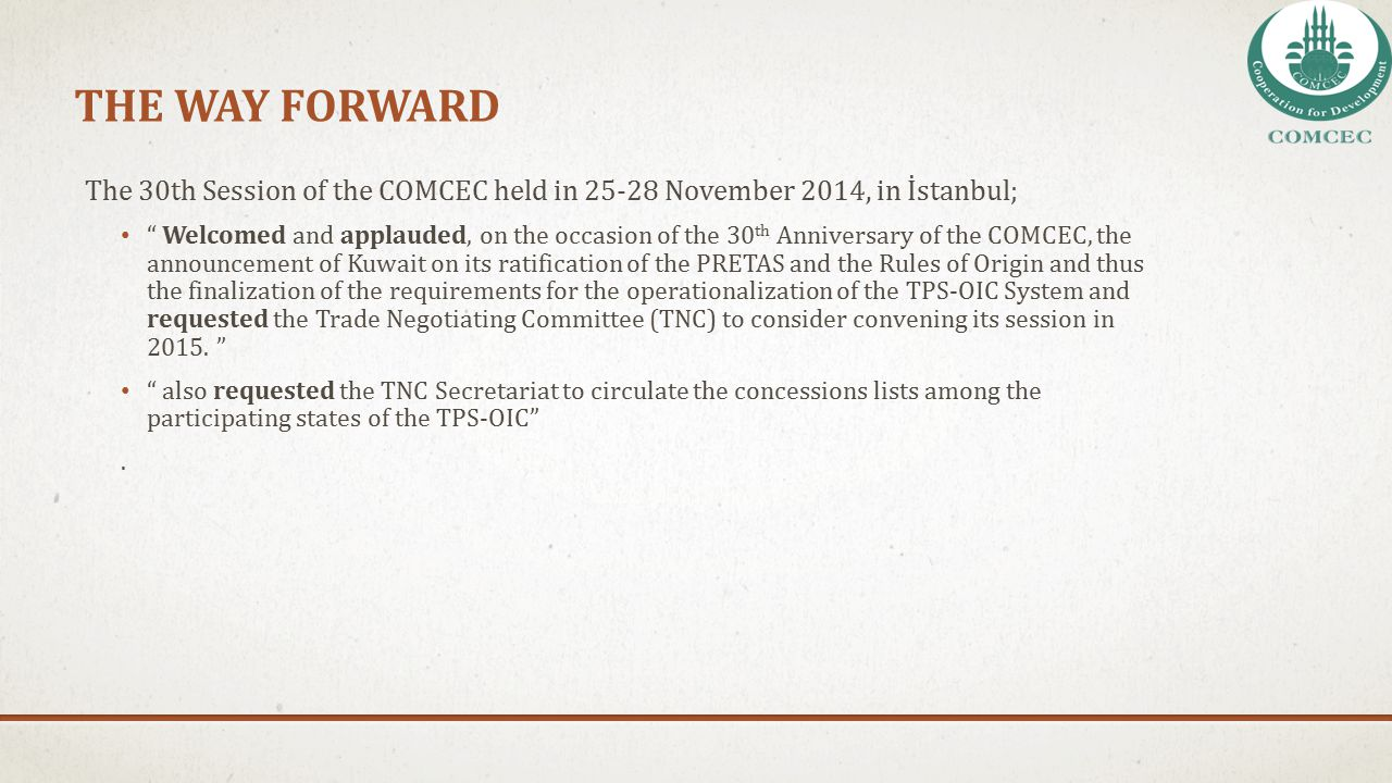 THE WAY FORWARD The 30th Session of the COMCEC held in 25-28 November 2014, in İstanbul;