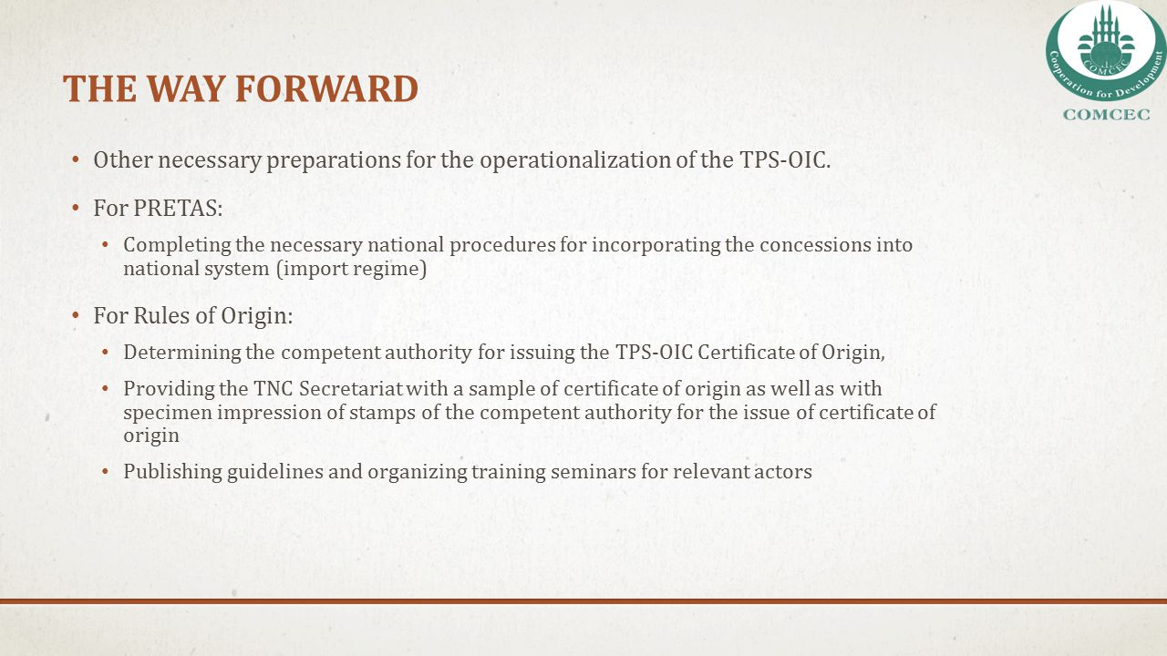 THE WAY FORWARD Other necessary preparations for the operationalization of the TPS-OIC. For PRETAS:
