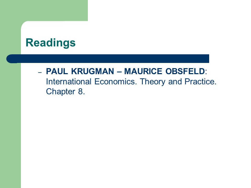 Readings PAUL KRUGMAN – MAURICE OBSFELD: International Economics. Theory and Practice. Chapter 8.