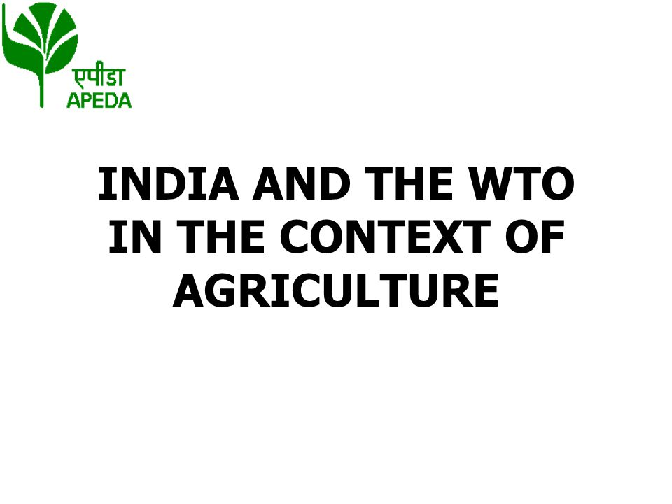 INDIA AND THE WTO IN THE CONTEXT OF AGRICULTURE