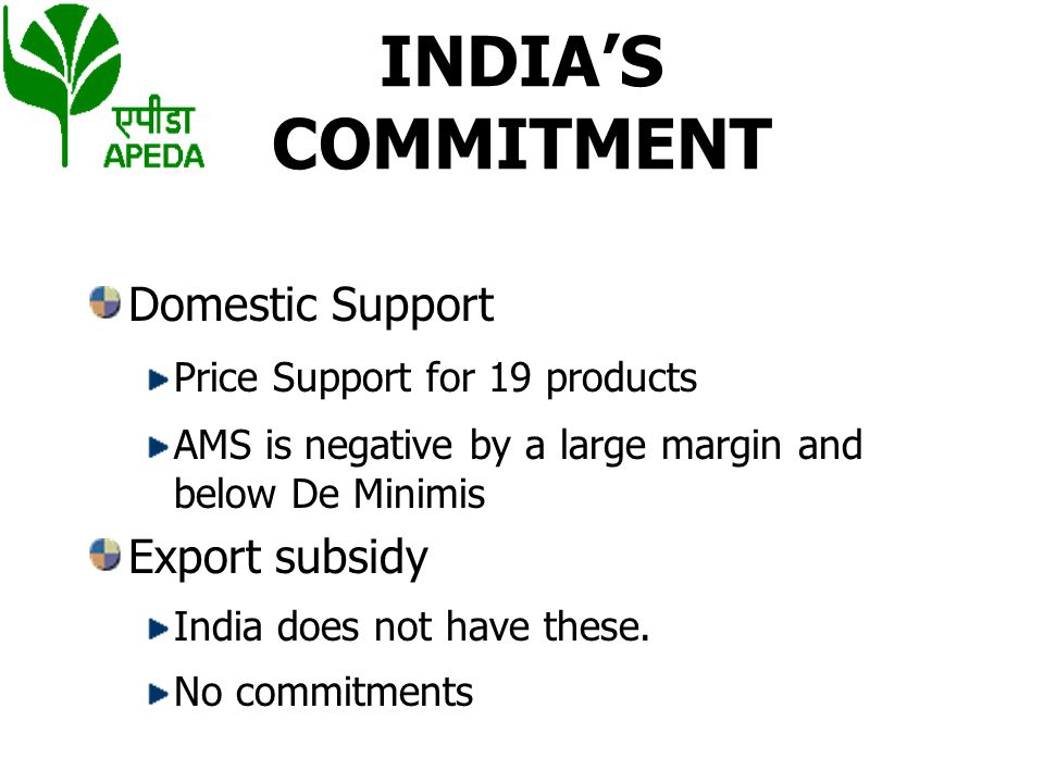 INDIA'S COMMITMENT Domestic Support Export subsidy