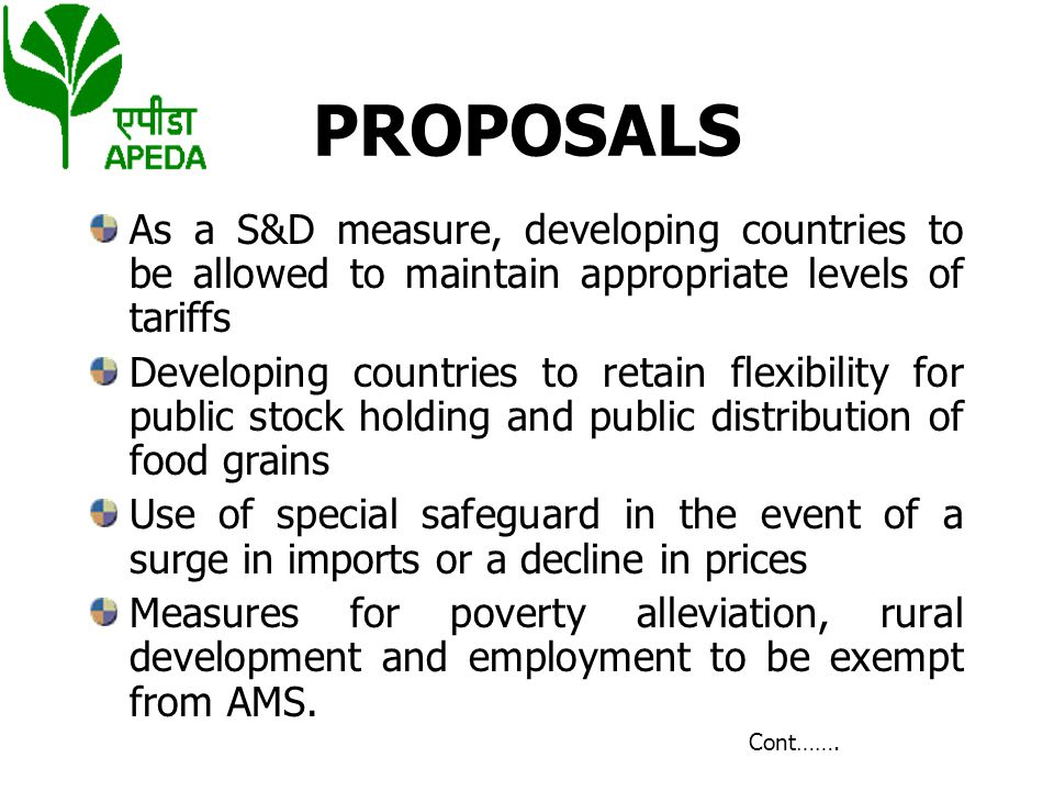 PROPOSALS As a S&D measure, developing countries to be allowed to maintain appropriate levels of tariffs.