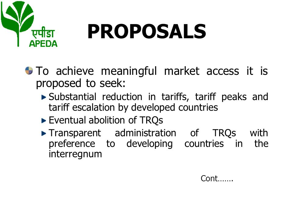 PROPOSALS To achieve meaningful market access it is proposed to seek: