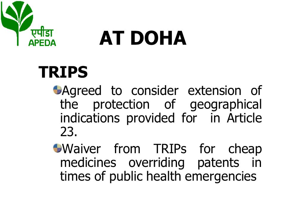 AT DOHA TRIPS. Agreed to consider extension of the protection of geographical indications provided for in Article 23.