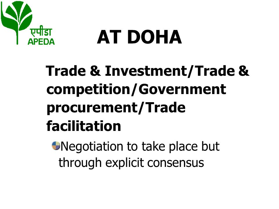 AT DOHA Trade & Investment/Trade & competition/Government procurement/Trade facilitation.