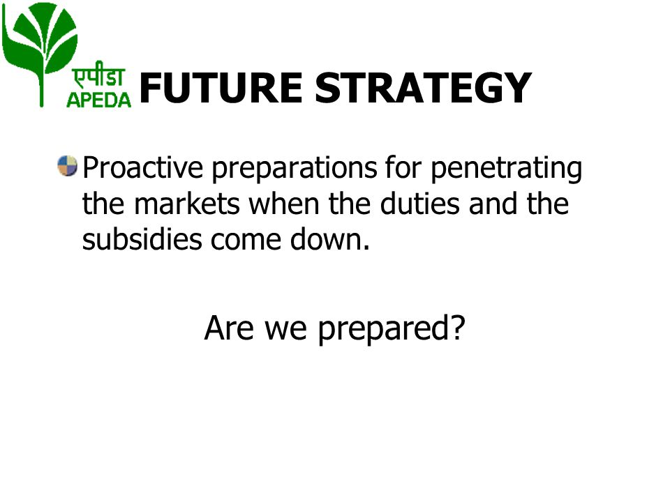 FUTURE STRATEGY Are we prepared