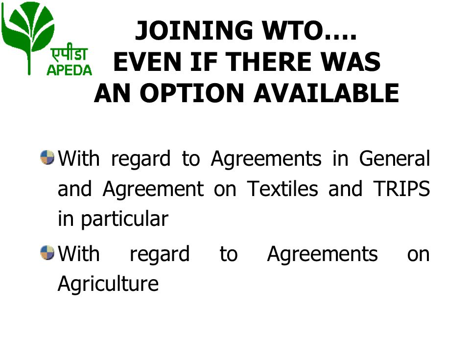 JOINING WTO…. EVEN IF THERE WAS AN OPTION AVAILABLE