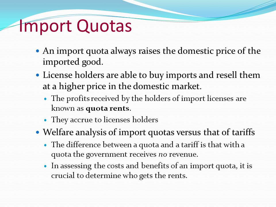 Import Quotas An import quota always raises the domestic price of the imported good.