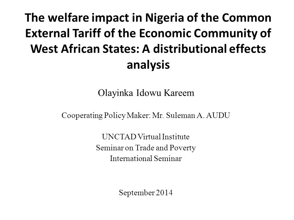 The welfare impact in Nigeria of the Common External Tariff of the Economic Community of West African States: A distributional effects analysis