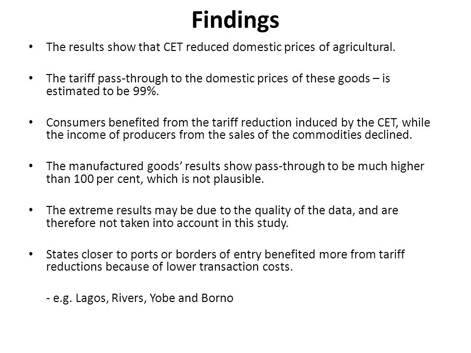 Findings The results show that CET reduced domestic prices of agricultural.