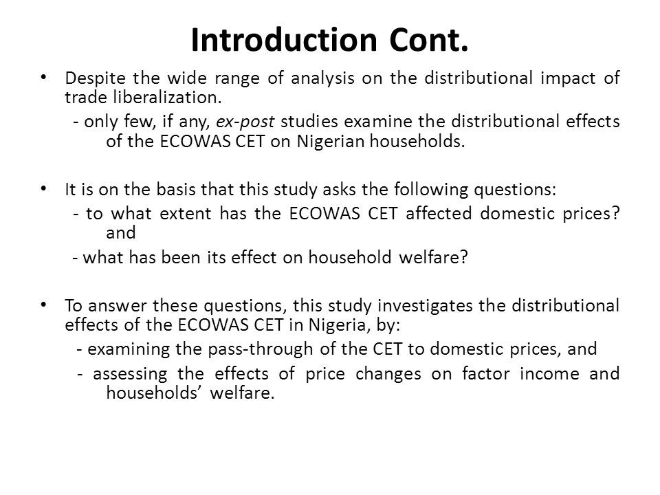 Introduction Cont. Despite the wide range of analysis on the distributional impact of trade liberalization.