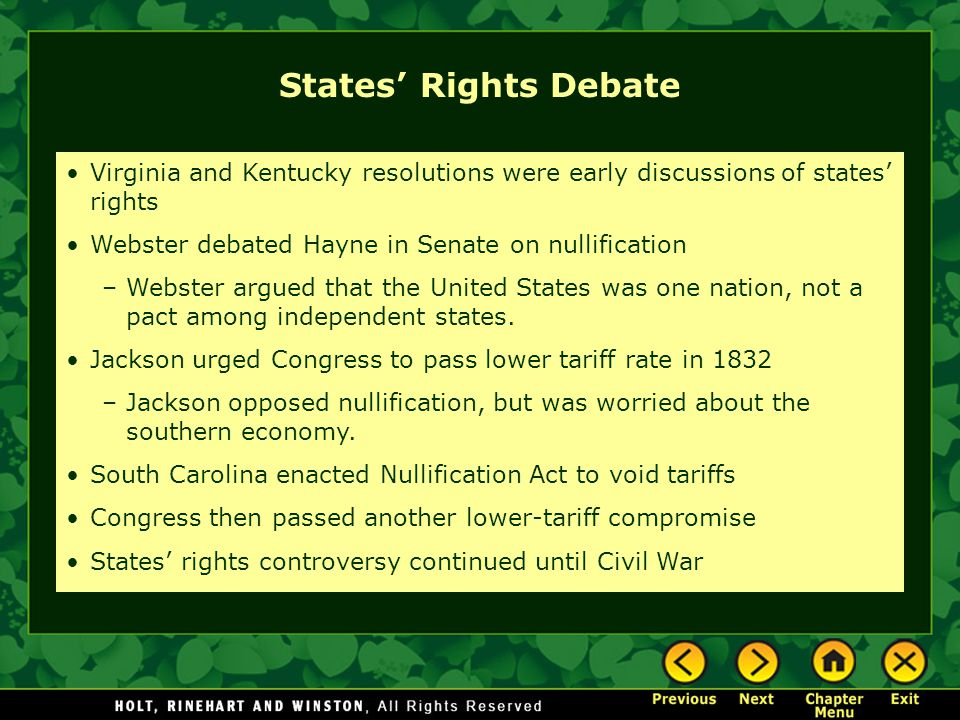 States' Rights Debate Virginia and Kentucky resolutions were early discussions of states' rights. Webster debated Hayne in Senate on nullification.
