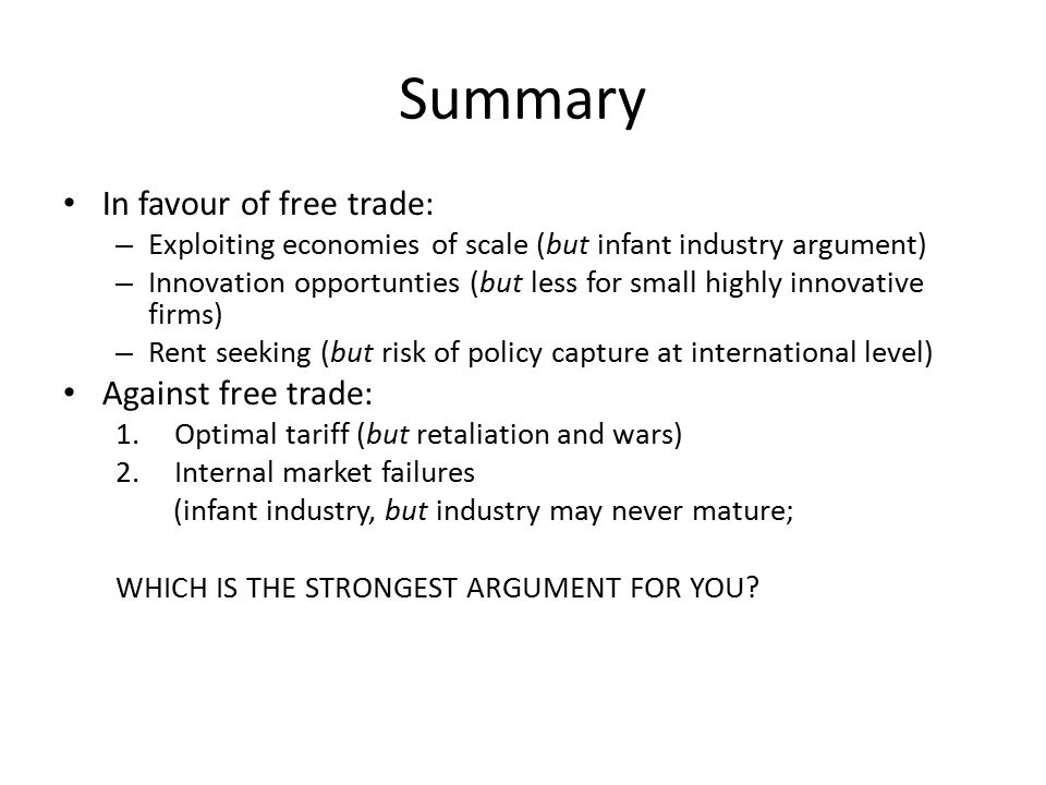 Summary In favour of free trade: Against free trade: