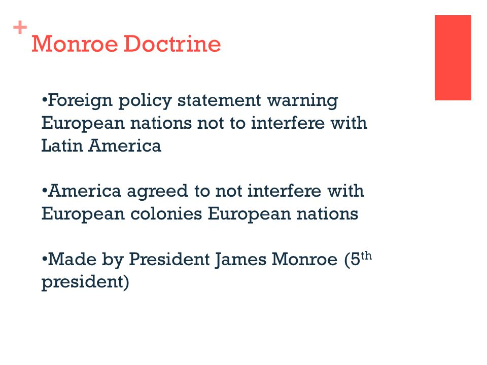 Monroe Doctrine Foreign policy statement warning European nations not to interfere with Latin America.